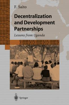 Decentralization and Development Partnership: Lessons from Uganda