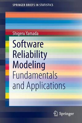 Software Reliability Modeling: Fundamentals and Applications