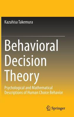Behavioral Decision Theory: Psychological and Mathematical Descriptions of Human Choice Behavior