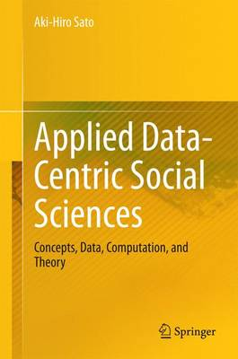 Applied Data-Centric Social Sciences: Concepts, Data, Computation, and Theory