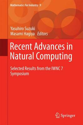 Recent Advances in Natural Computing: Selected Results from the IWNC 7 Symposium