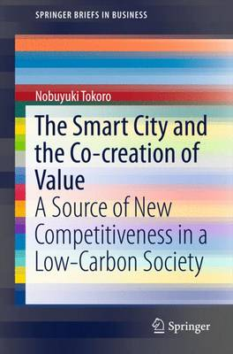 The Smart City and the Co-creation of Value: A Source of New Competitiveness in a Low-Carbon Society