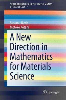 A New Direction in Mathematics for Materials Science