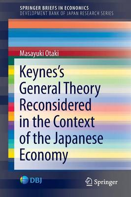Keynes's  General Theory Reconsidered in the Context of the Japanese Economy