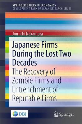 Japanese Firms During the Lost Two Decades: The Recovery of Zombie Firms and Entrenchment of Reputable Firms