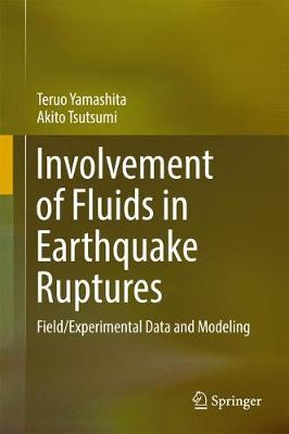 Involvement of Fluids in Earthquake Ruptures: Field/Experimental Data and Modeling