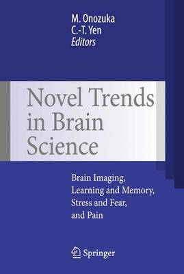 Novel Trends in Brain Science: Brain Imaging, Learning and Memory, Stress and Fear, and Pain