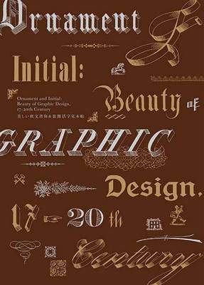 Ornament and Initial: Beauty of Graphic Design, 17th-20th Century