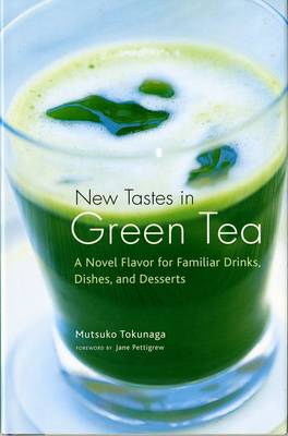 New Tastes In Green Tea: A Novel Flavoring For Familiar Drinks, Dishes And Deserts