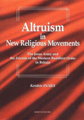 Altruism in New Religious Movements: The Jesus Army and the Friends of the Western Buddhist Order in Britain
