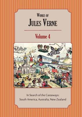 Works of Jules Verne Volume 4: In Search of the Castaways