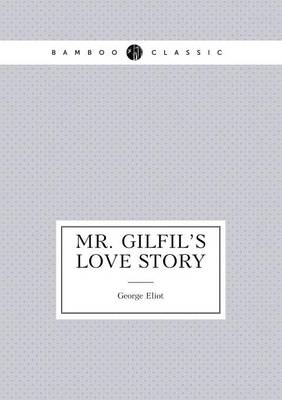 Mr. Gilfil's Love Story