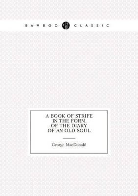 A Book of Strife in the Form of the Diary of an Old Soul Apoems