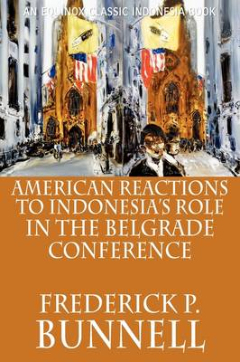 American Reactions to Indonesia's Role in the Belgrade Conference