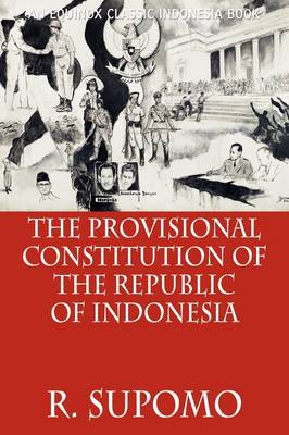The Provisional Constitution of the Republic of Indonesia
