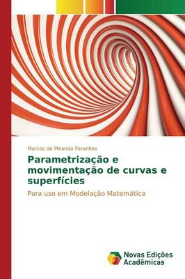 Parametrizacao E Movimentacao de Curvas E Superficies