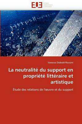 La Neutralite Du Support En Propriete Litteraire Et Artistique