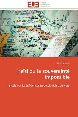 Haiti Ou La Souverainte Impossible