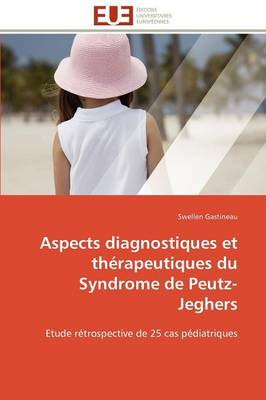Aspects Diagnostiques Et Therapeutiques Du Syndrome de Peutz-Jeghers