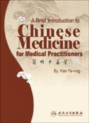 A Brief Introduction to Chinese Medicine for Medical Practitioners