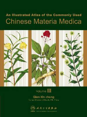 An Illustrated Atlas of the Commonly Used Chinese Materia Medica v. 3