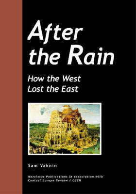 After the Rain: How the West Lost the East