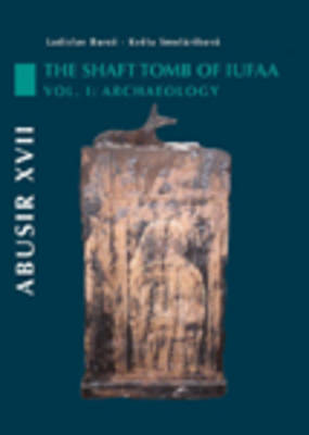 Abusir: Volume 1: Abusir XVII The Archaeology