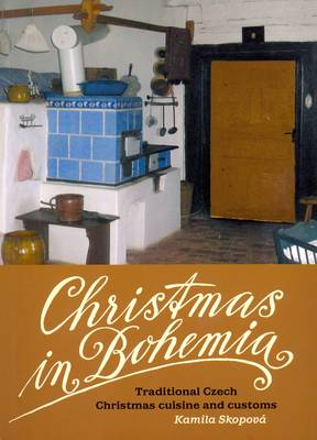 Christmas in Bohemia: Traditional Czech Christmas Cuisine and Customs
