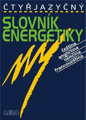 Four Language Dictionary of Energy: Czech-English-German-French - With Reverse Index