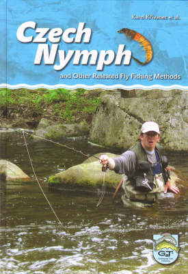 Czech Nymph: and Other Related Fly Fishing Methods