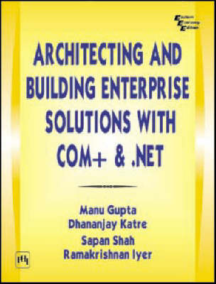 Architecting and Building Enterprise Solutions with COM+ and .NET