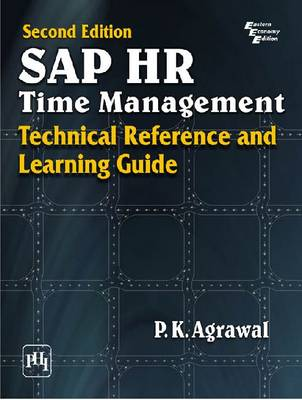 SAP HR Time Management: Technical Reference and Learning Guide