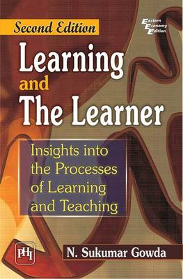 Learning and the Learner: Insights into the Process of Learning and Teaching