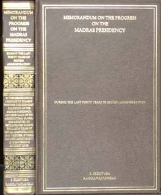 Memorandum on the Progress of the Madras Presidency During the Last Forty Years of the British Administration