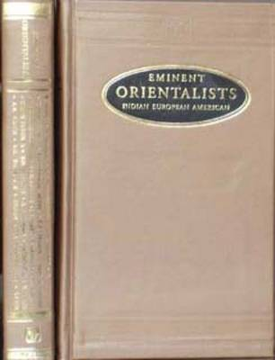 Eminent Orientalists: Indian, European and American