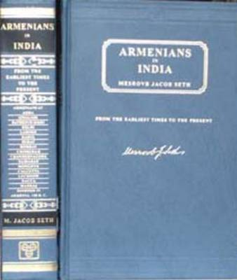 Armenians in India: From the Earliest Times to the Present Day