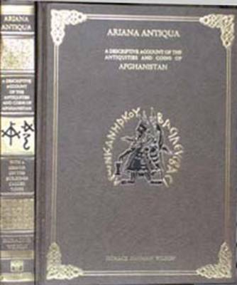Ariana Antiqua: Descriptive Account of the Antiquities and Coins of Afghanistan