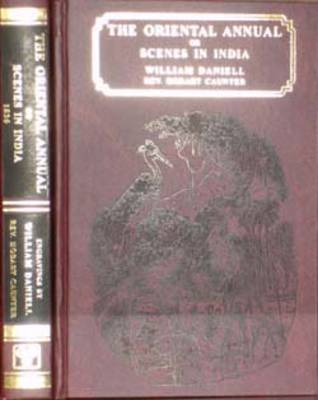 The Oriental Annual or Scenes in India