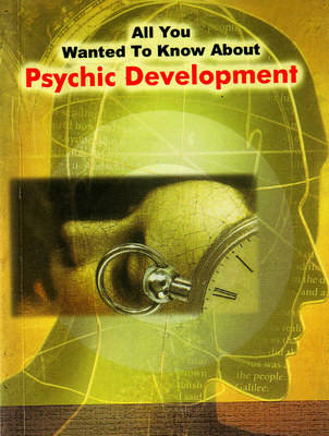 All You Wanted to Know About Psychic Development