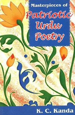 Masterpieces of Patriotic Urdu Poetry: Text, Translation, and Transliteration