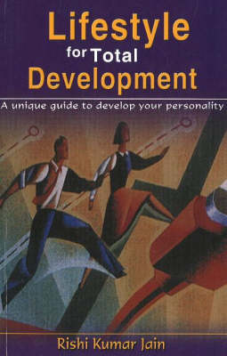 Lifestyle for Total Development: A Unique Guide to Develop Your Personality