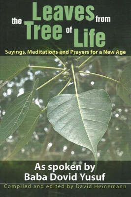 Leaves from the Tree of Life: Sayings, Meditations and Prayers for a New Age