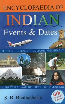 Encyclopaedia of Indian Events & Dates: 6th Revised Edition