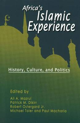 Africa's Islamic Experience: History, Culture and Politics