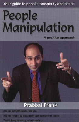 People Manipulation: A Positive Approach