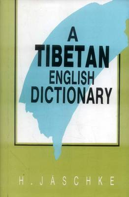A Tibetan-English Dictionary: With Special Reference to the Prevailing Dialects, to Which is Added an English-Tibetan Vocabulary: With Special Reference to the Prevailing Dialects, to Which is Added an English-Tibetan Vocabulary