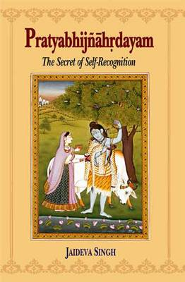 Pratyabhijnahrdayam: The Secret of Self Recognition