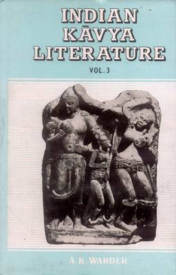 Indian Kavya Literature: v.3: Early Medieval Period (Sudraka to Visakhadatta)