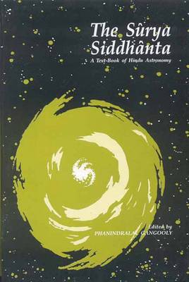 The Surya Siddhanta: Textbook of Hindu Astronomy