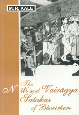 The Niti and Vairagya Satakas of Bhartrhari: Edited with a Commentary in Sanskrit and English Translation and Notes
